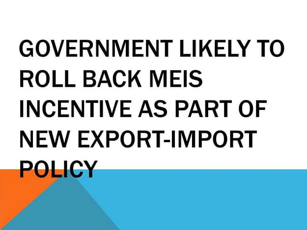 roll back MEIS incentive in new export-import